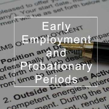 Early Employment and Probationary Periods