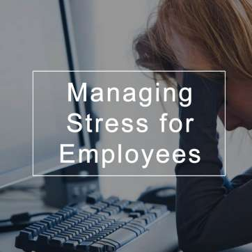 Managing Stress for Employees
